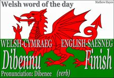 #Welsh word of the day: Dibennu/ #Finish