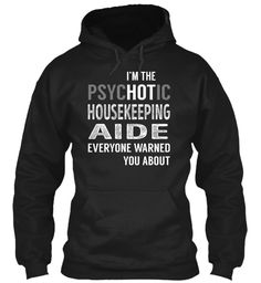 Housekeeping Aide - PsycHOTic #HousekeepingAide