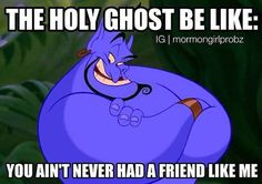 The Holy Ghost be like...