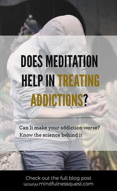 Meditation is a practice which frees our mind and creates a space for us to understand the cause of your underlying problems. In this post, we explain how and can help us with treating addictive behaviors. Mindfullness Meditation, Daily Meditation, Neuroplasticity, Lose 50 Pounds, Withdrawal Symptoms, Mental Health Problems, Mindfulness Practice, Brain Activities, Trying To Lose Weight