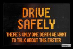 Christian Funny Pictures - A time to laugh: Drive Safely - there's only one death we want to t...