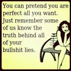 Especially when kids learn to talk...kids always tell it like it is.