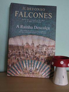 A Rainha Descalça, de Ildefonso Falcones  Books - The Daily Miacis