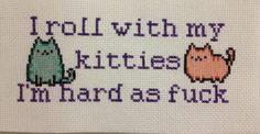 Subversive Cross Stitch I roll with my kitties I'm by BossAsStitch