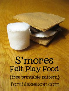 S'mores Felt Play Food {Printable Sewing Pattern}. This is adorbs & all, but what God is it if you can't eat it?! I mean, really!