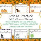 Low La spooky songs for 3-5th gd.  Mainly for Halloween but Squirrel, Owl and Monster-themed patterns can be used at any time of year, right?  Three songs (projectable) with Low La:  The Ghost of John; Old Mother Witch; Have You Seen the Wind