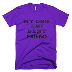 My Dog Is My Best Friend