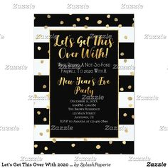 Let's Get This Over With 2020 2021 New Year's Invitation New Years Eve Invitations, Holiday Invitations, Custom Invitations, Holiday Cards, Christmas Cards, New Years Eve Party, Christmas Card Holders, White Envelopes, Rsvp