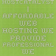 HostCatalyst | Affordable Web Hosting - We provide Professional web hosting & domain registration services
