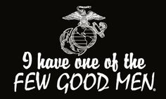 """I have one of the Few Good Men."" #usmc - MilitaryAvenue.com"