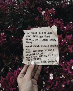 without a failure  that bruised your heart, art, and every start  what else remind you that underneath this golden skin word 'strong' runs in your veins ✨ // a poetry piece for Women History Month - you go my beautiful bbys (from noor unnahar instagram)  // words quotes writing hand written floral flowers aesthetics Tumblr hipsters grunge indie short poem writers of color Pakistani teen artist artists ideas inspiration style //
