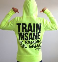 cc74afae612d2 Train Insane or Remain the Same Fitted Hoodie