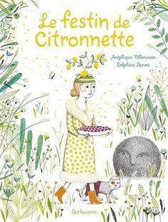 Le festin de Citronnette de Angélique Villeneuve http://www.amazon.fr/dp/284865807X/ref=cm_sw_r_pi_dp_H820wb0317BR7