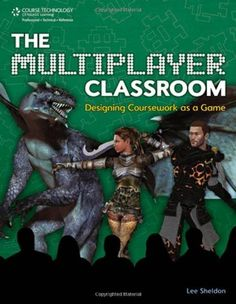 The Multiplayer Classroom: Designing Coursework as a Game by Lee Sheldon. $19.82. Publication: June 9, 2011. Author: Lee Sheldon. Edition - 1. 304 pages. Publisher: Course Technology PTR; 1 edition (June 9, 2011)