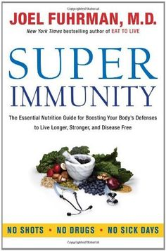Super Immunity: The Essential Nutrition Guide for Boosting Your Body's Defenses to Live Longer, Stronger, and Disease Free by Joel Fuhrman, http://www.amazon.com/dp/0062080636/ref=cm_sw_r_pi_dp_Ww6Vqb1DD68G0