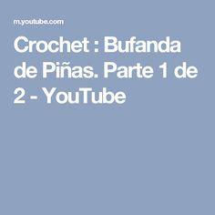 Crochet : Bufanda de Piñas.  Parte 1 de 2 - YouTube