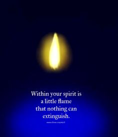 God I love that! A hot little flame . Spiritual Messages, Spiritual Quotes, Sign Quotes, Me Quotes, Quitting Quotes, Candle Quotes, Spirit Soul, Life Rules, Light Of Life