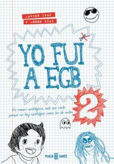Yo fui a EGB 2 - http://todopdf.com/libro/yo-fui-a-egb-2/