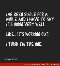 our top 20 funny quotes sayings about being single Hilarious Quotes About Being Single. QuotesGram Funny Quotes About Being Single And Happy 122 Funny Quo The Words, Life Quotes Love, Quotes To Live By, Funny Shit, The Funny, Funny Stuff, Funny Sarcastic, Sarcastic Quotes About Love, That's Hilarious