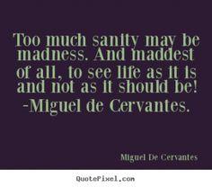 Miguel de Cervantes Saavedra <3 #Miguel_de_Cervantes #quote