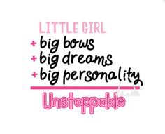 Little girl big bows dreams personality equals unstoppable svg cut file girl toddler shirt diy baby onesie girl power dxf Silhouette cricut Craft Supplies & Tools jojo bow svg shirt little girl jojo svg . Cricut Tutorials, Cricut Ideas, Cricut Craft, Bow Quotes, Bow Board, Baby Girl Quotes, Jojo Bows, Silhouette Cameo Machine, Powerful Quotes