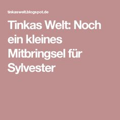 Tinkas Welt: Noch ein kleines Mitbringsel für Sylvester