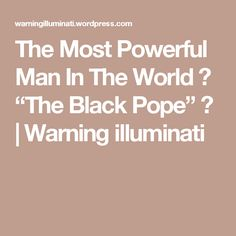 most powerful world black pope