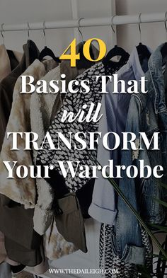How To Build A Wardrobe | Wardrobe Basics | How To Get More Wear Out Of Your Clothes