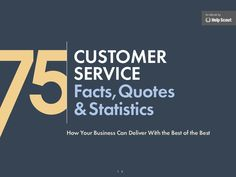 75-customer-service-facts-quotes-statistics by Help Scout via Slideshare
