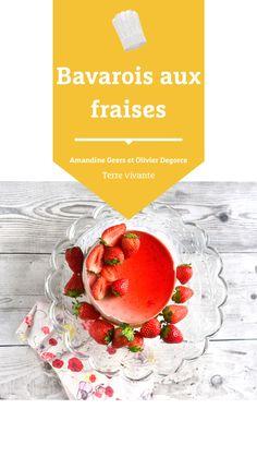 #bavarois #dessertété #dessert #fraises #recette #recettecuisine Bio, Cooking, Tableware, Eat Healthy, Strawberries, Cooking Recipes, Kitchen, Dinnerware, Tablewares