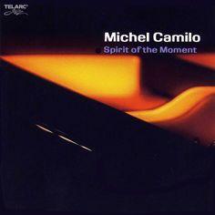 [96-365] Michel Camilo - Spirit of the Moment (2006)