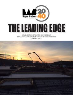 It's here!  Check out the Summer 2017 Edition of Wayne Brothers' Newsletter, The Leading Edge, for all company, project and employee updates.    http://www.waynebrothers.com/summer-2017-newsletter/