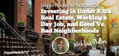 BP Podcast 054: Investing in Under $30k Real Estate, Working a Day Job, and Good Vs. Bad Neighborhoods with Lisa Phillips