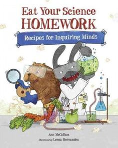 """Read """"Eat Your Science Homework Recipes for Inquiring Minds"""" by Ann McCallum available from Rakuten Kobo. Hungry readers discover delicious and distinct recipes in this witty companion to Eat Your Math Homework*. Science Facts, Science Experiments, Weird Science, Science Fun, Science Ideas, Elementary Science, Upper Elementary, Book Activities, Homework"""