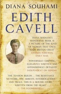 Buy Diana Souhami's Biography of Edith Cavell, personally signed by the author - 30% of every sale goes to Cavell Nurses' Trust