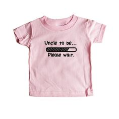 Uncle To Be Please Wait Dad Dads Father Fathers Nephew Niece Children Parent Parents Parenting Grandfather SGAL8 Baby Onesie / Tee