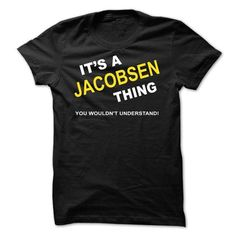 Awesome Tee Its A Jacobsen  Thing T shirts