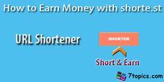 Earn Money with shorte.st by shortening Url