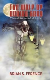 The Wolf of Dorian Gray by Brian S. Ference - OnlineBookClub.org Book of the Day! @briansference @OnlineBookClub