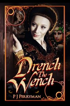 Drench The Wench by P.J. Perryman