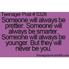 Yeah. I'm none of those soOoOo. Well, I am young but I'm not pretty or smart. Or confident.