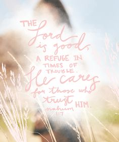 A Bible verse to remember: The Lord is good!
