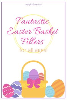 Fantastic Easter basket fillers - for all ages!