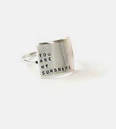 (sing with me now...) You Are My Sunshine Message Ring by Christina Kober Designs