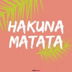 Hakuna Matata • Hellocoton.fr