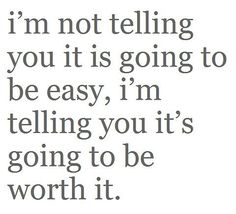 It will be worth it #StayStrong