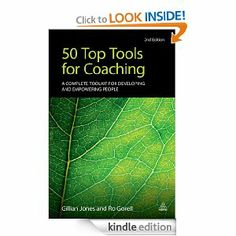 50 Top Tools for Coaching: A Complete Toolkit for Developing and Empowering People by Gillian Jones. $28.47. Publisher: Kogan Page; 2 edition (August 3, 2012). Author: Gillian Jones. 232 pages
