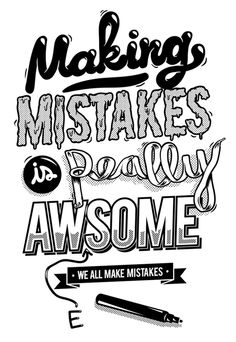Making mistakes is really awesome. #quotes #design