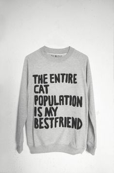 The Entire Cat Population is My Best Friend. @Caity Bodden
