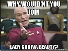 why would'nt you join lady godiva beauty? - star trek wtf